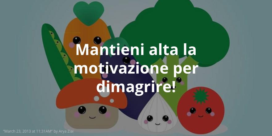 per dimagrire è importante anche essere motivati